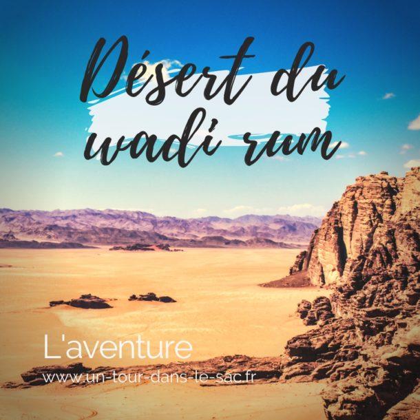 Le Wadi Rum, Jordanie : désert des Bédouins