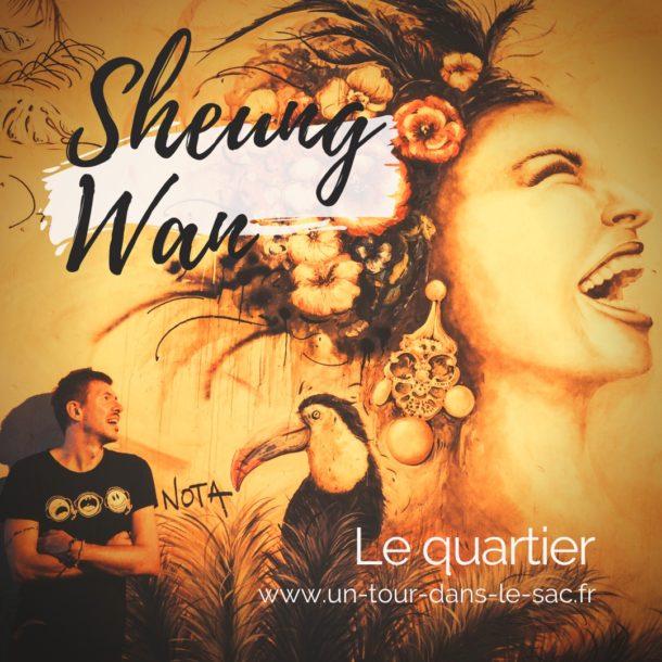 SheungWan : notre quartier préféré