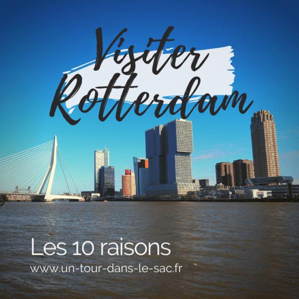 10 raisons de visiter Rotterdam